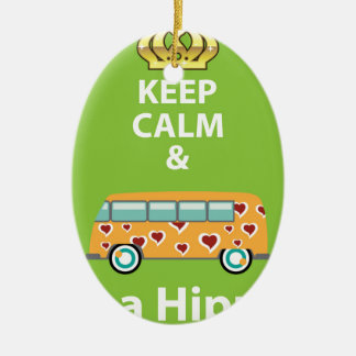 Keep Calm and Be a Hippie Ceramic Ornament