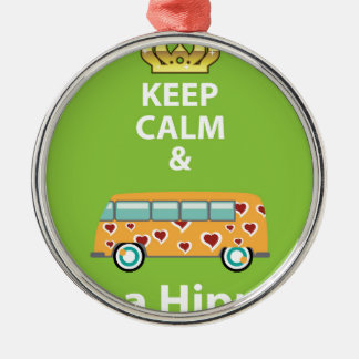 Keep Calm and Be a Hippie Metal Ornament