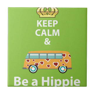 Keep Calm and Be a Hippie Tile