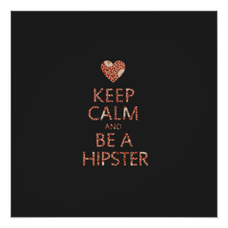 Keep Calm and be a Hipster Print