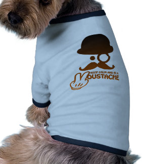 Keep calm and BE A Moustache - by www. Codeshirt24 Dog Shirt