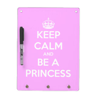 Keep Calm and Be a Princess Dry Erase Board