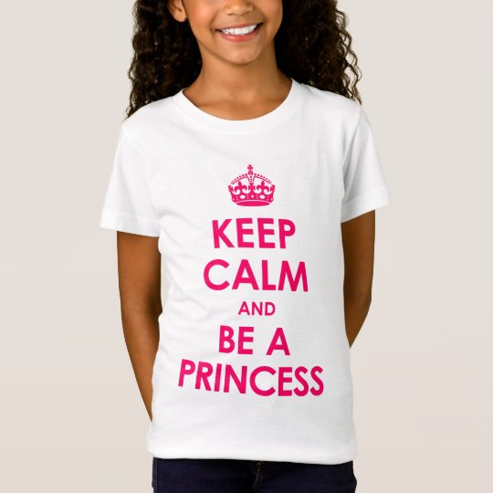 Keep Calm and Be a Princess Girls T-Shirt