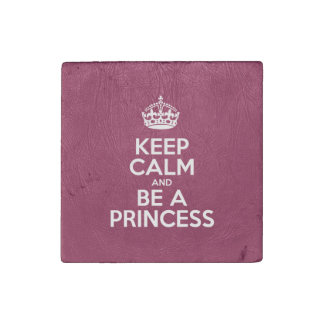 Keep Calm and Be a Princess - Glossy Pink Leather Stone Magnet