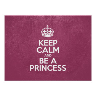 Keep Calm and Be a Princess - Glossy Pink Leather Poster