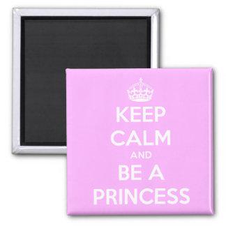 Keep Calm and Be a Princess Magnet
