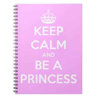 Keep Calm and Be a Princess Note Book