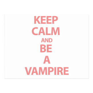 Keep Calm and Be A Vampire Postcard