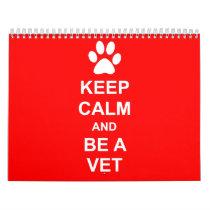 Keep Calm And Be A Vet Calendar