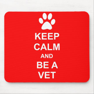 Keep Calm And Be A Vet Mouse Pad