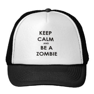 Keep Calm and Be A Zombie! Mesh Hat