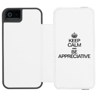 KEEP CALM AND BE APPRECIATIVE WALLET CASE FOR iPhone SE/5/5s