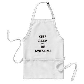 Keep calm and be awesome! adult apron