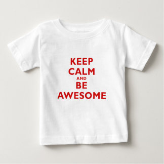 Keep Calm and Be Awesome Baby T-Shirt