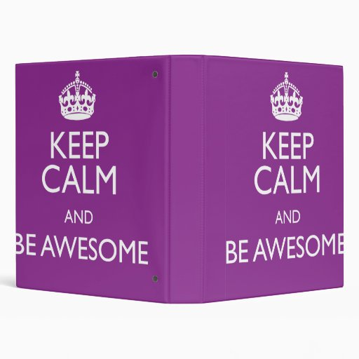 KEEP CALM AND BE AWESOME BINDER
