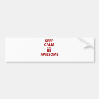 Keep Calm and Be Awesome Bumper Sticker