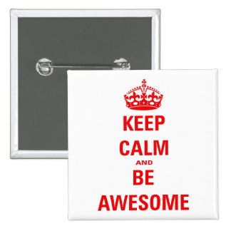 Keep Calm and Be Awesome Button