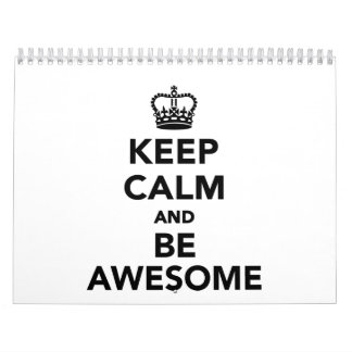 Keep calm and be awesome calendar