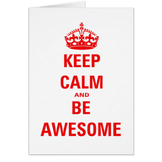 Keep Calm and Be Awesome Card