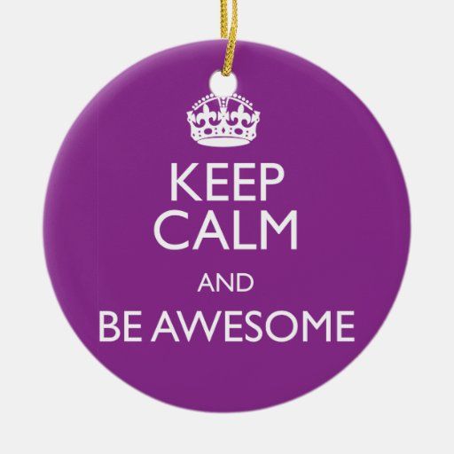KEEP CALM AND BE AWESOME Double-Sided CERAMIC ROUND CHRISTMAS ORNAMENT