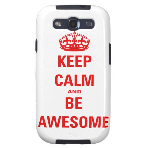 Keep Calm and Be Awesome Galaxy SIII Case