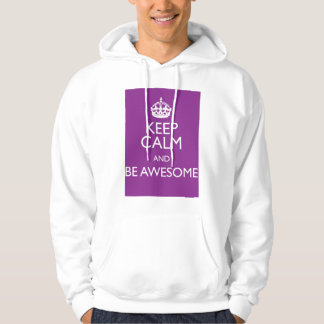 KEEP CALM AND BE AWESOME HOODIE