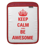 Keep Calm and Be Awesome iPad Sleeves