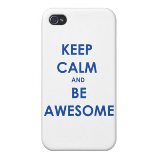 Keep calm and be awesome iPhone 4 case