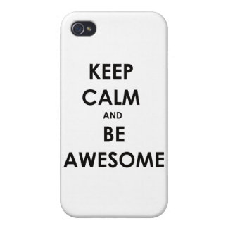 Keep calm and be awesome! iPhone 4 cover