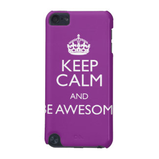 KEEP CALM AND BE AWESOME iPod TOUCH (5TH GENERATION) CASE
