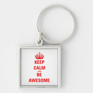 Keep Calm and Be Awesome Silver-Colored Square Keychain
