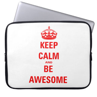 Keep Calm and Be Awesome Laptop Sleeve