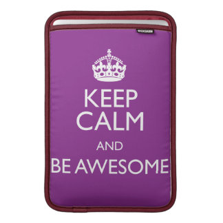 KEEP CALM AND BE AWESOME MacBook AIR SLEEVE