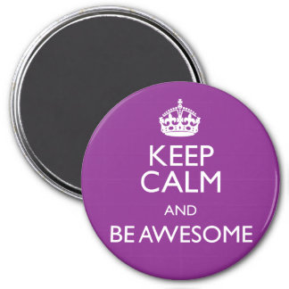 KEEP CALM AND BE AWESOME REFRIGERATOR MAGNET