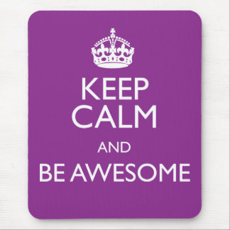 KEEP CALM AND BE AWESOME MOUSE PAD
