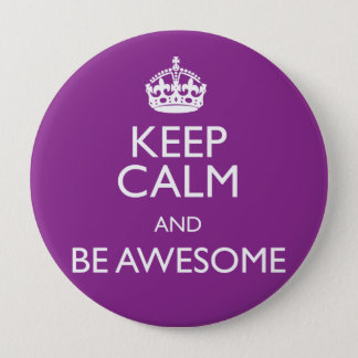 KEEP CALM AND BE AWESOME PINBACK BUTTON