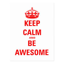 Keep Calm and Be Awesome Post Cards
