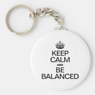 KEEP CALM AND BE BALANCED BASIC ROUND BUTTON KEYCHAIN