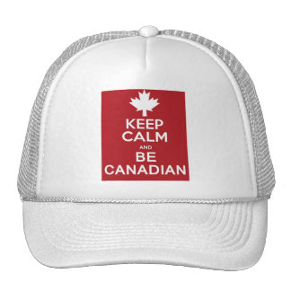 Keep Calm and Be Canadian Trucker Hat