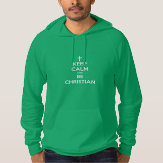 Keep Calm and Be Christian Hoodie