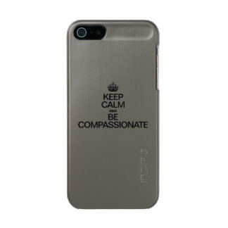 KEEP CALM AND BE COMPASSIONATE METALLIC iPhone SE/5/5s CASE
