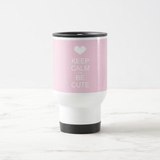keep calm and be cute mug