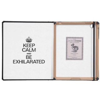 KEEP CALM AND BE EXHILARATED COVERS FOR iPad