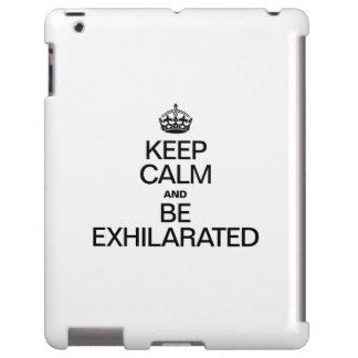 KEEP CALM AND BE EXHILARATED