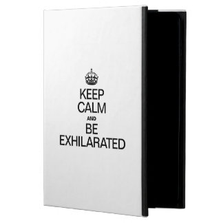 KEEP CALM AND BE EXHILARATED CASE FOR iPad AIR