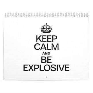KEEP CALM AND BE EXPLOSIVE CALENDAR