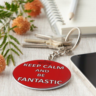 Keep Calm and be Fantastic Basic Round Button Key Ring