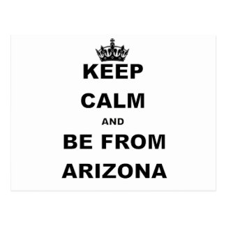 KEEP CALM AND BE FROM ARIZONA.png Postcard
