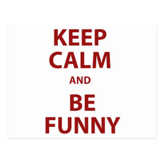 Keep Calm and Be Funny! Postcard