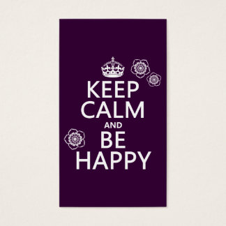 Keep Calm and Be Happy (available in all colors) Business Card